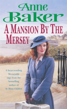 A Mansion by the Mersey : Sometimes the Past Can't be Forgotten..., Paperback Book