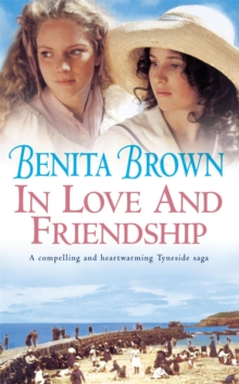 In Love and Friendship : An enchanting saga of youth, heartache and friendship, Paperback / softback Book