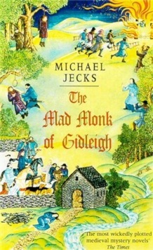 The Mad Monk Of Gidleigh (Last Templar Mysteries 14) : A thrilling medieval mystery set in the West Country, Paperback / softback Book