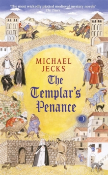 The Templar's Penance (Knights Templar Mysteries 15) : An enthralling medieval adventure, Paperback / softback Book