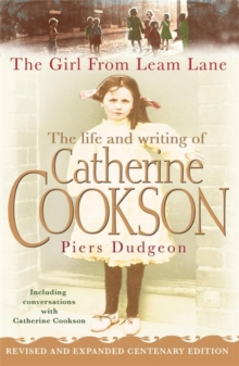 The Girl from Leam Lane : The Life and Writing of Catherine Cookson, Paperback Book