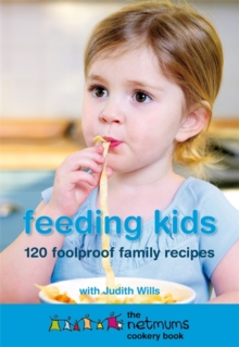 Feeding Kids : The Netmums Cookery Book, Paperback / softback Book