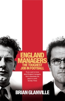 England Managers : The Toughest Job in Football, Paperback Book