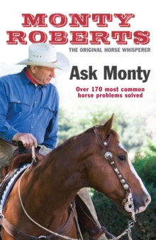 Ask Monty : The 170 Most Common Horse Problems Solved, Paperback Book