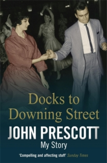 Docks to Downing Street: My Story, Paperback / softback Book