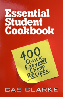 Essential Student Cookbook : 400 Quick Easy and Cheap Recipes, Paperback / softback Book