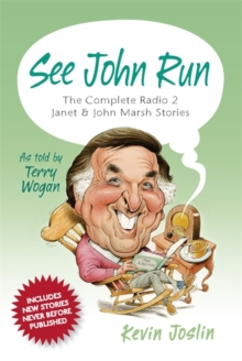 See John Run : The Complete Radio 2 Janet and John Marsh Stories as Told by Terry Wogan, Hardback Book