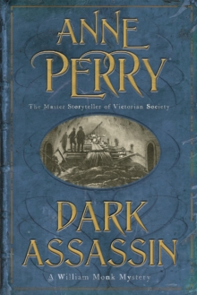 Dark Assassin (William Monk Mystery, Book 15) : A dark and gritty mystery from the depths of Victorian London, Paperback / softback Book