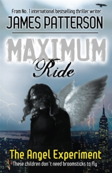 Maximum Ride: The Angel Experiment, Paperback Book