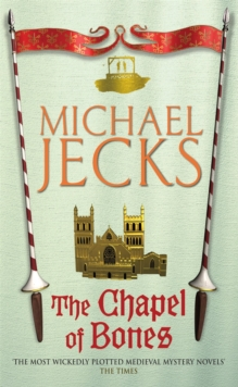 The Chapel of Bones (Knights Templar Mysteries 18) : An engrossing and intriguing medieval mystery, Paperback / softback Book