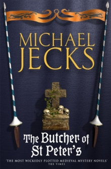 The Butcher of St Peter's (Last Templar Mysteries 19) : Danger and intrigue in medieval Britain, Paperback / softback Book