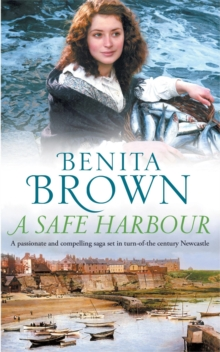 A Safe Harbour : A passionate and evocative saga of love and loss, Paperback / softback Book
