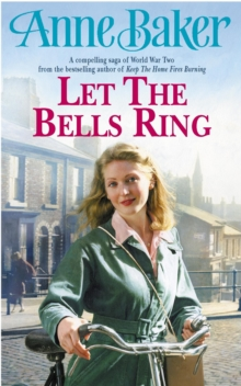 Let The Bells Ring : A gripping wartime saga of family, romance and danger, Paperback / softback Book