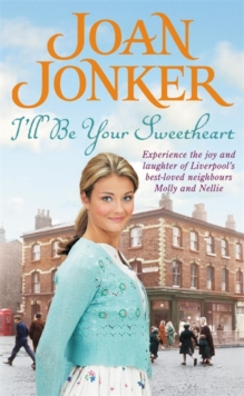 I'll be Your Sweetheart : A Heart-Warming Saga of Mothers, Daughters and Best Friends, Paperback Book