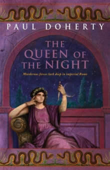 The Queen of the Night (Ancient Rome Mysteries, Book 3) : Murder and suspense in Ancient Rome, Paperback / softback Book