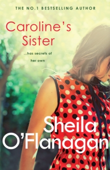 Caroline's Sister : A powerful tale full of secrets, surprises and family ties, Paperback / softback Book