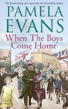 When the Boys Come Home : A Heartrending Wartime Saga of Soldiers, Evacuation and Love, Paperback Book