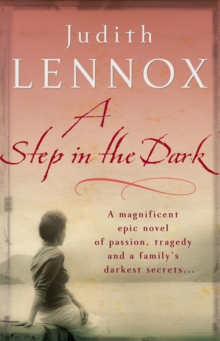 A Step in the Dark : A spellbinding novel of passion, tragedy and dark secrets, Paperback Book