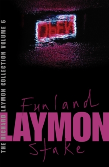 The Richard Laymon Collection Volume 6: Funland & The Stake, Paperback Book