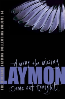 The Richard Laymon Collection Volume 14: Among the Missing & Come Out Tonight, Paperback Book
