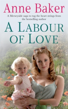 A Labour of Love : Sometimes True Love Can be Found in the Unlikeliest of Places..., Paperback Book