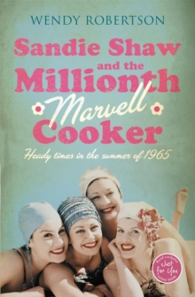 Sandie Shaw and the Millionth Marvell Cooker : Heady Times in the Summer of 1965, Paperback Book