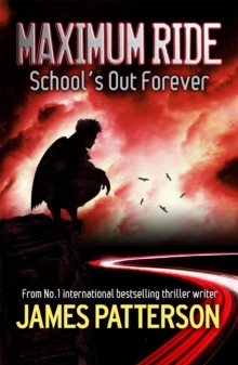 Maximum Ride: School's Out Forever, Paperback Book