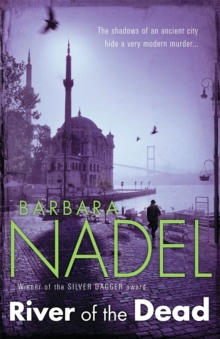River of The Dead (Inspector Ikmen Mystery 11) : A chilling murder mystery set across Istanbul, Paperback Book