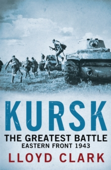 Kursk: The Greatest Battle, Paperback Book