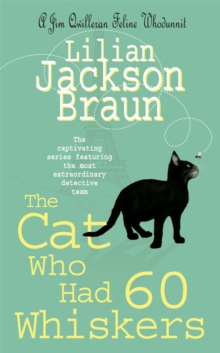 The Cat Who Had 60 Whiskers (the Cat Who... Mysteries, Book 29) : A charming feline mystery for cat lovers everywhere, Paperback / softback Book