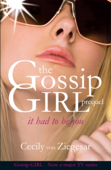 Gossip Girl: It Had To Be You, Paperback Book