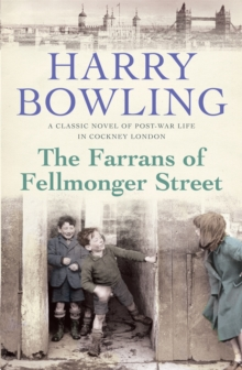 The Farrans of Fellmonger Street : Hard times befall a hard-working East End family, Paperback / softback Book