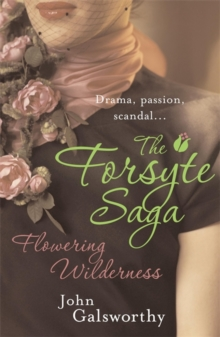 The Forsyte Saga 8: Flowering Wilderness, Paperback / softback Book