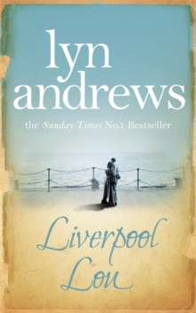 Liverpool Lou : A moving saga of family, love and chasing dreams, Paperback Book
