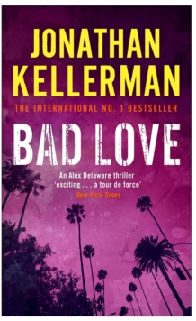 Bad Love (Alex Delaware series, Book 8) : A taut, terrifying psychological thriller, Paperback / softback Book