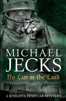 No Law in the Land (Knights Templar Mysteries 27) : A gripping medieval mystery of intrigue and danger, Paperback Book