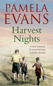 Harvest Nights : A trust betrayed. A secret laid bare. A family divided., Paperback Book