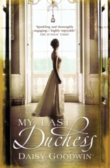 My Last Duchess : The unputdownable epic novel of an American Heiress, Paperback Book