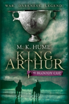 King Arthur: The Bloody Cup (King Arthur Trilogy 3) : A thrilling historical adventure of treason and turmoil, Paperback Book