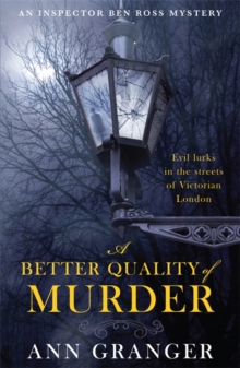 A Better Quality of Murder (Inspector Ben Ross Mystery 3) : A riveting murder mystery from the heart of Victorian London, Paperback / softback Book