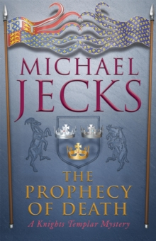 The Prophecy of Death (Knights Templar Mysteries 25) : A thrilling medieval adventure, Paperback Book