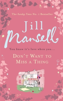 Don't Want To Miss A Thing : A warm and witty romance with many twists along the way, Hardback Book