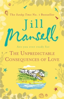 The Unpredictable Consequences of Love : A feel-good novel filled with seaside secrets, Paperback / softback Book