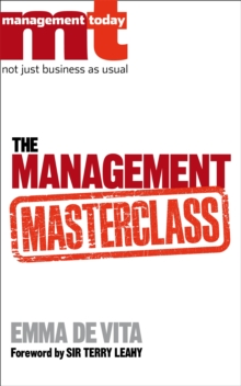 The Management Masterclass : Great Business Ideas Without the Hype, Paperback / softback Book