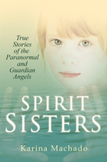 Spirit Sisters: True Stories of the Paranormal, Paperback Book