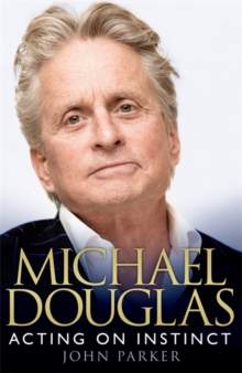 Michael Douglas: Acting on Instinct, Paperback Book