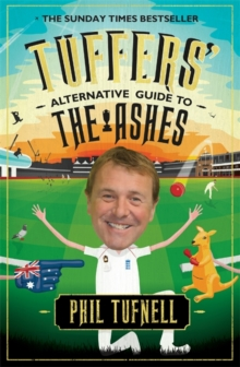 Tuffers' Alternative Guide to the Ashes : Brush up on your cricket knowledge for the 2017-18 Ashes, Paperback Book
