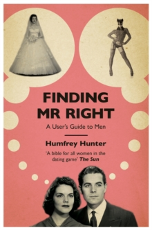 Finding Mr Right : A user's guide to men, Paperback Book