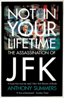 Not In Your Lifetime : The Assassination of JFK, EPUB eBook