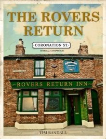 The Rovers Return: The Official Coronation Street Companion, Hardback Book